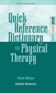 Quick reference dictionary for physical therapy Repinned by  SOS Inc. Resources  http://pinterest.com/sostherapy.