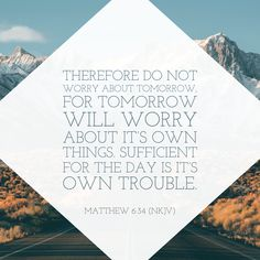 Matthew 6 34, Bible Reader, Bible Translations, New King James Version, No Worries, Bible Verses, Meant To Be, Cards Against Humanity, Scripture Verses