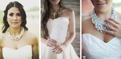 statement necklaces for brides   Images: Ariel Renae Photography via Ruffled (left); Christa Elyce Photography via Style Me Pretty (centre); The Last Forty Percent via 2 for couples (right)