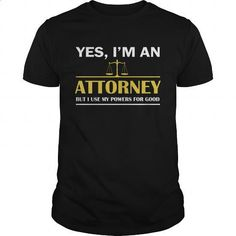 YES, I AM AN ATTORNEY BUT I USE MY POWERS FOR GOOD - #men dress shirts #cotton t shirts. ORDER HERE => https://www.sunfrog.com/Jobs/YES-I-AM-AN-ATTORNEY-BUT-I-USE-MY-POWERS-FOR-GOOD-Black-Guys.html?60505