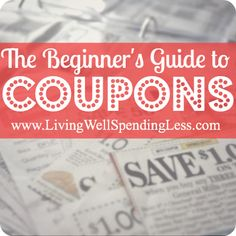 Beginners Guide to Coupons--The BEST step by step guide to getting started with extreme couponing. Breaks the whole process down into easy baby steps that ANYONE can learn! #couponing #how-to