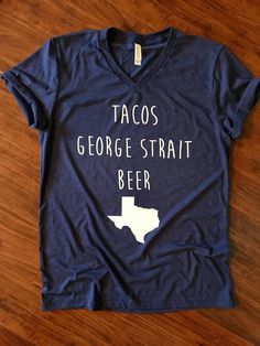 A personal favorite from my Etsy shop https://www.etsy.com/listing/522343388/texas-shirt-texas-tee-tacos-george