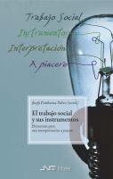 """El trabajo social y sus instrumentos : elementos para una interpretación """"a piacere"""" / Josefa Fombuena Valero (coord.)"""
