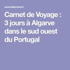 Carnet de Voyage : 3 jours à Algarve dans le sud ouest du Portugal