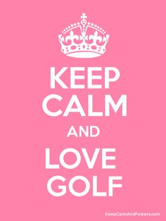 Keep Calm and LOVE  GOLF Poster