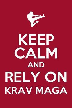 Keep Calm and Rely on Krav Maga!  Mada Krav Maga in Shelby Township, MI teaches realistic hand to hand combat that uses the quickest methods to attack the weakest and most vital targets of both armed and unarmed assailants! Visit our website www.madakravmaga.com or call (586) 745-1171 for more details!