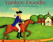 Yankee Doodle (A Song from the American Revolution)  Traditional Words and Tune  Illustrated by Todd Ouren  (This book features printed music, a page of song history, and activity ideas)