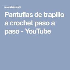 Pantuflas de trapillo a crochet paso a paso - YouTube