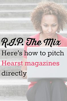 R.I.P. The Mix – Here's how to pitch Hearst magazines directly -     Many of you remember recently departed The Mix, which served as the easiest point of entry to write for all of Hearst Digital's publications, including the online versions of Redbook, Cosmopolitan, Good Housekeeping, Woman's Day, …