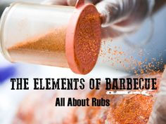 Of all the elements of American barbecue, rubs and basting sauces are where pit masters differ the most from each other, even within the same regional style. Some use complex rubs; others don't. Some baste the meat while it cooks; others leave it completely alone.