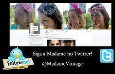 Siga a Madame no Twitter: @MadameVintage_ .