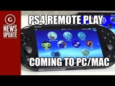 PS4 Remote Play Officially Coming to PC and Mac - GS News Update