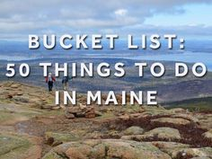 Bucket List: 50 things to do in Maine