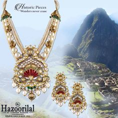 Spectacular #MachuPichu encompasses all the great characteristics of our collection that has some really brilliant jewellery. #HazoorilalBySandeepNarang #Hazoorilal