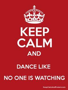 Keep Calm and Dance~~~~~~~