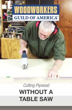 Cutting Plywood Without a Table Saw | WoodWorkers Guild of America  #WWGOA #woodworking #woodwork #wood #table #saw