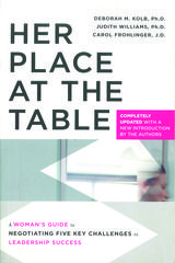 by Deborah M. Kolb, Ph.D., Judith Williams, Ph.D., Carol Frohlinger, J.D.  Her Place at the Table points out that the skills women have developed at the foot of the table – bringing people together, building bridges across differences and thinking outside the box – are in great demand, but women still face challenges and barriers to a seat at the table. This book will help women negotiate what they need to succeed as leaders.