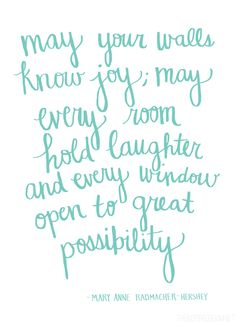 """May your walls know joy, may every room hold laughter and every window open to great possibility"" - Mary Anne Radmacher-Hershey // Hand drawn quote by The Inspired Room blog #lovethehomeyouhave"