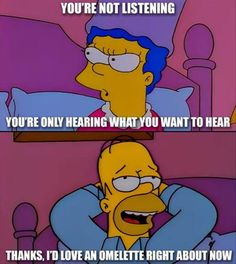 An omelette sounds good - funny the simpsons homer marge jokes. Marge needs to learn that you can't change a man lol. Simpsons Meme, The Simpsons, Simpsons Quotes, Best Funny Pictures, Funny Images, Homer And Marge, My Guy, Laugh Out Loud, Hilarious