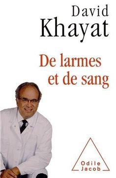 De larmes et de sang de David Khayat, http://www.amazon.fr/dp/2738127177/ref=cm_sw_r_pi_dp_-kivrb1RJ5MNY