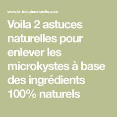 Voila 2 astuces naturelles pour enlever les microkystes à base des ingrédients 100% naturels