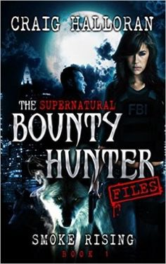 http://bookbarbarian.com/the-supernatural-bounty-hunter-files-by-craig-halloran/ A sensational new series from the bestselling creator of The Darkslayer and The Chronicles of Dragon.   The unexpected begins ... Agent Sidney Shaw is one of the FBI's finest. Tough as nails with a calculating mind, she thought she was ready for anything.   Enter John Smoke. His spirited arrest methods landed him hard time in prison. The decorated veteran, now branded an ex-con, just wants to