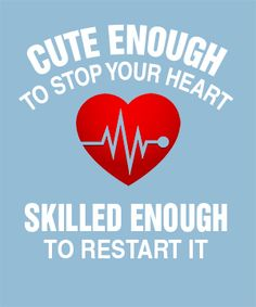 Cute Enough To Stop Your Heart | Cool T Shirts Shop