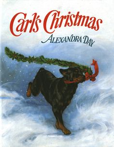 """Carl's Christmas by Alexandra Day; part of the """"Good Dog Carl"""" book series (a must for all children)."""