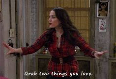 "2 Broke Girls... Kat Dennings. ""Grab two things you love."""