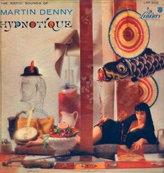 """""""Hypnotique"""" at Exotic Albums of Martin Denny (from the WAMS vinyl annex)  http://www.shellac.org/exotica/"""