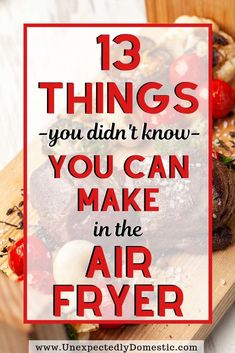 13 Surprising Things You Can Make in an Air Fryer (+ exactly how to do it!) 13 delicious and simple things to make in the air fryer! These easy air fryer meals are the perfect recipes for breakfast, lunch, or dinner! Try one today! Air Fryer Oven Recipes, Air Frier Recipes, Air Fryer Dinner Recipes, Air Fryer Recipes Vegetables, Air Fryer Recipes Breakfast, Grill Recipes, How To Cook Meatloaf, How To Cook Steak, Frozen Appetizers