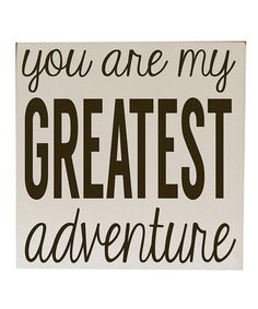 Another great find on #zulily! Greatest Adventure Wall Sign by Vinyl Crafts #zulilyfinds