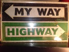 My Way or The Highway Tin Metal Sign