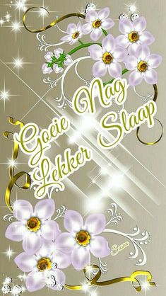 Goeie Nag, Goeie More, Good Morning Wishes, Morning Greeting, Afrikaans, Qoutes, Nighty Night, Friendship, Gallery