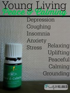 Young Living Peace and Calming. Depression, coughing, insomnia, anxiety, stress, relaxing, uplifting, peaceful, calming, grounding. Heartfelt Hullabaloo