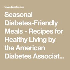 Seasonal Diabetes-Friendly Meals - Recipes for Healthy Living by the American Diabetes Association®