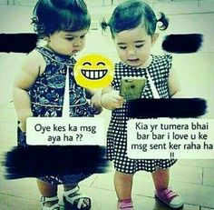 SANIA and Zoya.. Cute Baby Quotes, Bff Quotes Funny, Funny Kid Memes, Besties Quotes, Baby Memes, Very Funny Jokes, Funny Quotes For Kids, Girly Quotes, Jokes Quotes