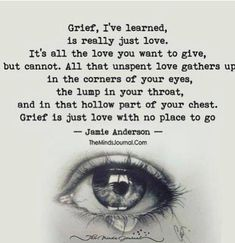 Is Love That's why 5 years later I'm still in grief. No where for the love to go.That's why 5 years later I'm still in grief. No where for the love to go. Now Quotes, True Quotes, Great Quotes, Words Quotes, Inspirational Quotes, Wall Quotes, Love Is Quotes, Saying Goodbye Quotes, Love Sayings