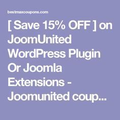 [ Save 15% OFF ] on JoomUnited WordPress Plugin Or Joomla Extensions   - Joomunited coupon 2017  active on any order -     http://bestmaxcoupons.com/store/joomunited-coupon-codes/