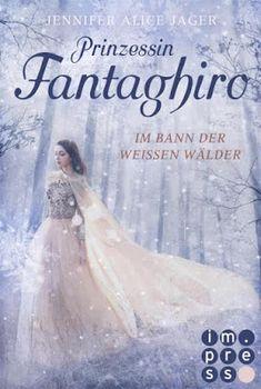 Bücher aus dem Feenbrunnen: Prinzessin Fantaghiro. Im Bann der Weißen Wälder