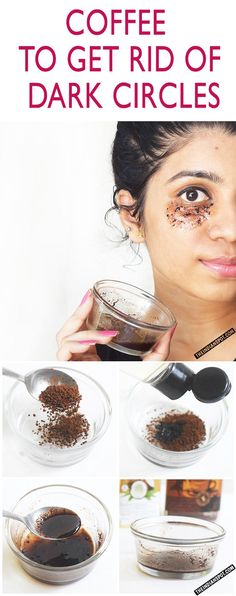 2 tbsp of coffee beans + 2tbsp of coconut oil. Apply under eyes. Masage 3-4 min.