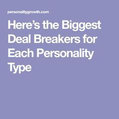 Here's the Biggest Deal Breakers for Each Personality Type - Personality Growth Enfp Compatibility, Personality Type Compatibility, Personality Archetypes, Relationship Compatibility, Personality Quotes, Personality Psychology, Personality Growth, Myers Briggs Personality Types, Istj Relationships