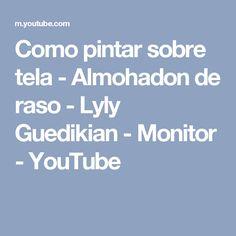 Como pintar sobre tela - Almohadon de raso - Lyly Guedikian - Monitor - YouTube