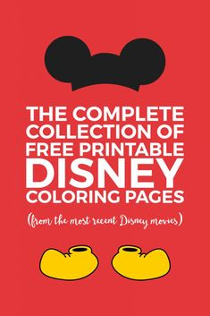 The Complete Collection of Awesome & Free Disney Coloring Pages