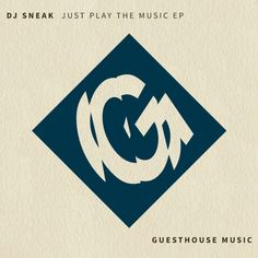 DJ Sneak - Just Play The Music EP / Guesthouse Music / GMD356 - http://www.electrobuzz.fm/2016/01/25/dj-sneak-just-play-the-music-ep-guesthouse-music-gmd356/