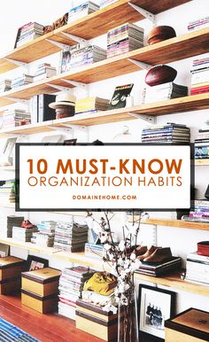 Must-Know Organization Habits for the Home via @DomaineHome