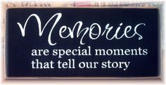 Memories are special moments that tell our by pattisprimitives, $12.00