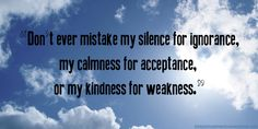 Very true words. How is your monday going?  #quotes #quote #saying #monday #kindness #silence #patience