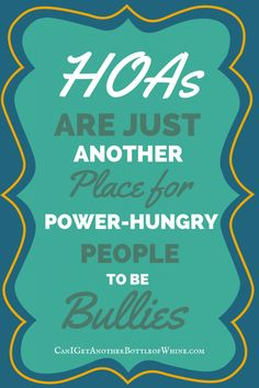 HOAs Are Just Another Place for Power-Hungry People to Be Bullies #moving #homeowners #association