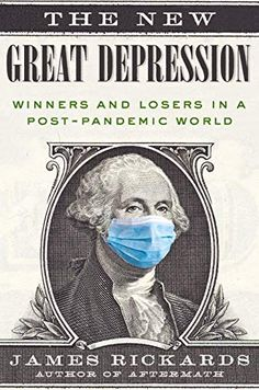 Amazon.com: The New Great Depression: Winners and Losers in a Post-Pandemic World eBook: Rickards, James: Kindle Store
